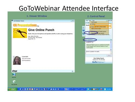 GoToWebinar Attendee Interface 1. Viewer Window 2. Control Panel.