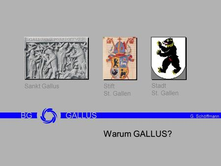 Warum GALLUS? BG GALLUS Intro Sankt Gallus Stift St. Gallen