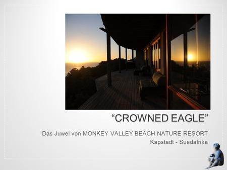 Das Juwel von MONKEY VALLEY BEACH NATURE RESORT Kapstadt - Suedafrika.