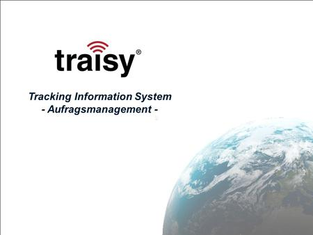 Seite 1 1 \\ Tracking Information System - Aufragsmanagement -