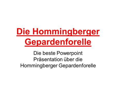 Die Hommingberger Gepardenforelle