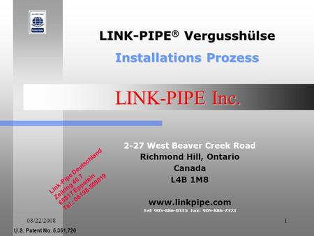 08/22/20081 LINK-PIPE Inc. 2-27 West Beaver Creek Road Richmond Hill, Ontario Canada L4B 1M8 www.linkpipe.com Tel: 905-886-0335 Fax: 905-886-7323 LINK-PIPE.