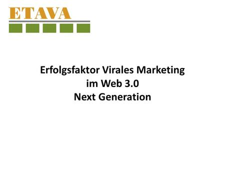 Erfolgsfaktor Virales Marketing im Web 3.0 Next Generation.