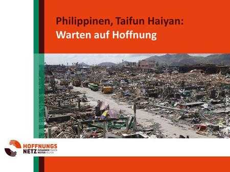 Philippinen, Taifun Haiyan: Warten auf Hoffnung Bild: Food for the hungry.