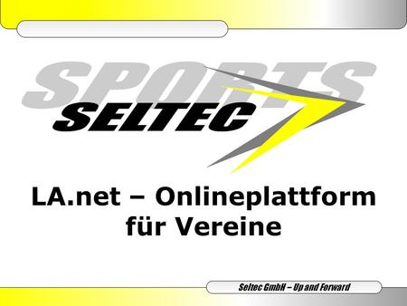 LA.net – Onlineplattform für Vereine Seltec GmbH – Up and Forward.
