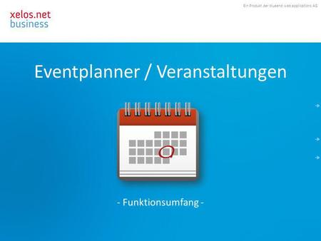Ein Produkt der blueend web:applications AG Eventplanner / Veranstaltungen - Funktionsumfang -
