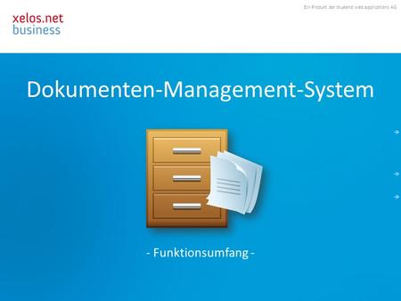 Ein Produkt der blueend web:applications AG Dokumenten-Management-System - Funktionsumfang -