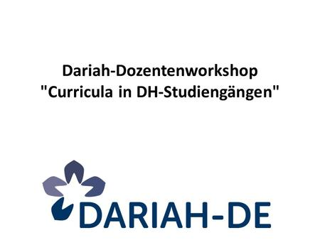 Dariah-Dozentenworkshop Curricula in DH-Studiengängen