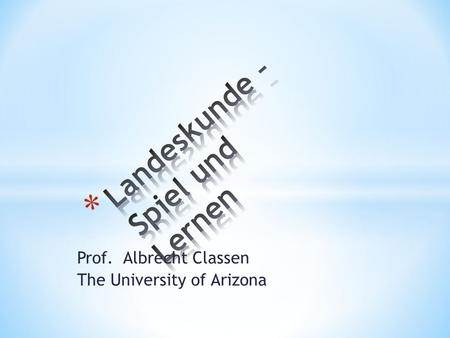 Prof. Albrecht Classen The University of Arizona.