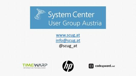 Über die System Center User Group - Austria Initiatoren Stefan Koell Michael Pambalk-Rieger Events Netzwerken Inhalte.