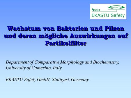 Wachstum von Bakterien und Pilzen und deren mögliche Auswirkungen auf Partikelfilter Department of Comparative Morphology and Biochemistry, University.