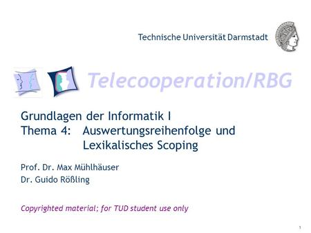 Telecooperation/RBG Technische Universität Darmstadt Copyrighted material; for TUD student use only Grundlagen der Informatik I Thema 4: Auswertungsreihenfolge.