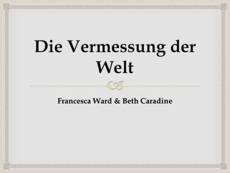 Francesca Ward & Beth Caradine. Humboldt and his friend, the French medical doctor/botanist explored the coast of Venezuela, the Amazon and Orinoco rivers;