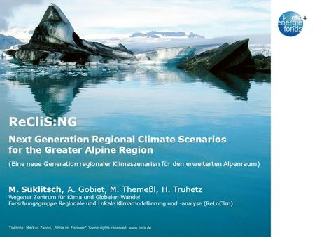 ReCliS:NG Next Generation Regional Climate Scenarios for the Greater Alpine Region (Eine neue Generation regionaler Klimaszenarien für den erweiterten.