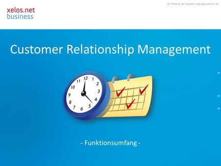 Ein Produkt der blueend web:applications AG Customer Relationship Management - Funktionsumfang -
