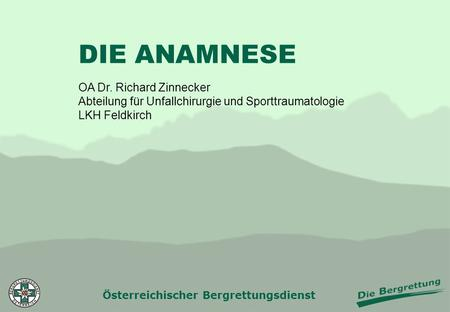DIE ANAMNESE OA Dr. Richard Zinnecker