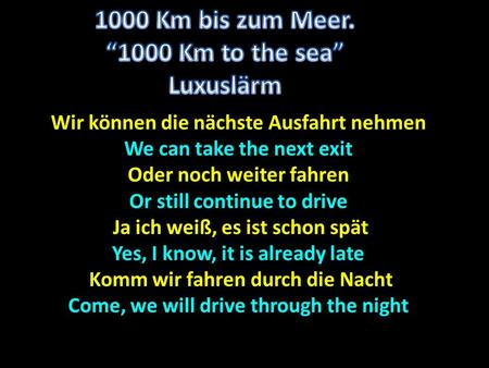 "1000 Km bis zum Meer. ""1000 Km to the sea"" Luxuslärm"