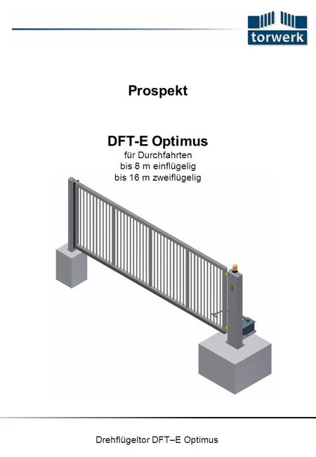 Drehflügeltor DFT–E Optimus