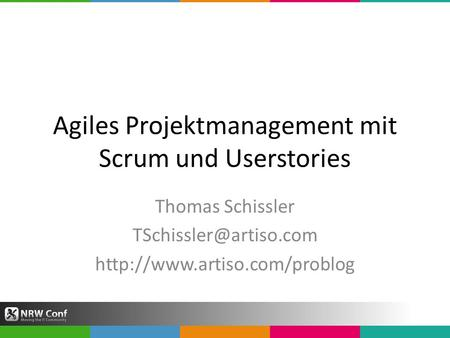 Agiles Projektmanagement mit Scrum und Userstories Thomas Schissler