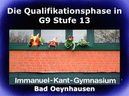 1 Die Qualifikationsphase in G9 Stufe 13 Bad Oeynhausen.