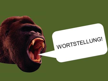 chomp! WORTSTELLUNG! WO in Main Clauses Isnt it the same as English? Isnt it the same as English? Cant I just translate word- for-word? Cant I just translate.