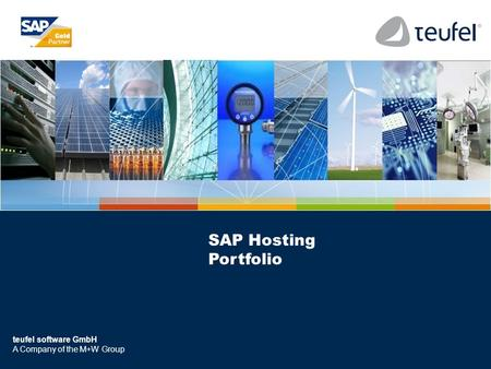 Teufel software GmbH A Company of the M+W Group SAP Hosting Portfolio.