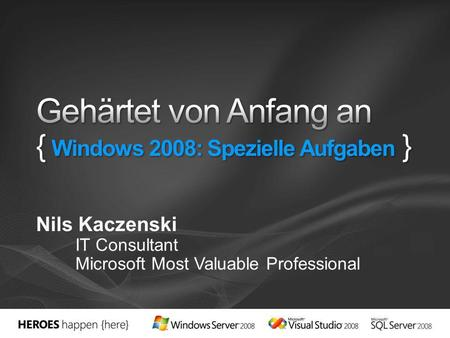 Nils Kaczenski IT Consultant Microsoft Most Valuable Professional.