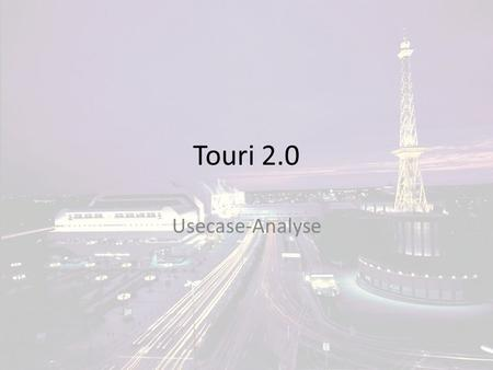 Touri 2.0 Usecase-Analyse.
