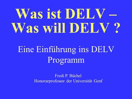 Was ist DELV – Was will DELV ?