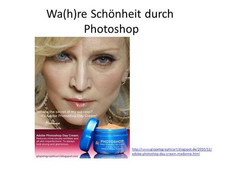 Wa(h)re Schönheit durch Photoshop  adobe-photoshop-day-cream-madonna.html.