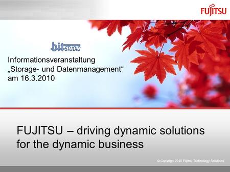 FUJITSU – driving dynamic solutions for the dynamic business