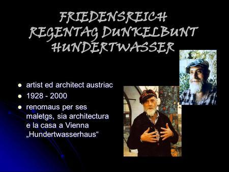 friedensreich regentag dunkelbunt hundertwasser Friedensreich regentag dunkelbunt hundertwasser is an austrian artist and architectural creator, known for his eccentric designs born in vienna (austria) on december.