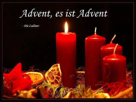 Advent, es ist Advent - Die Ladiner-.