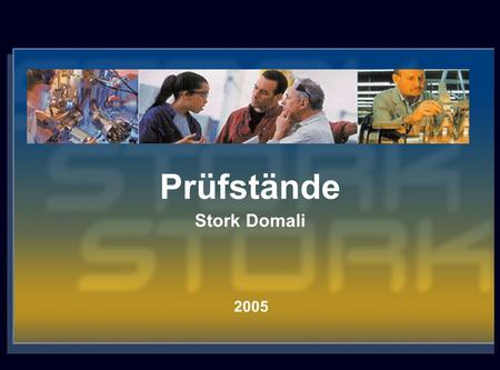 Prüfstände Stork Domali 2005 Regaining the lead Directors meeting