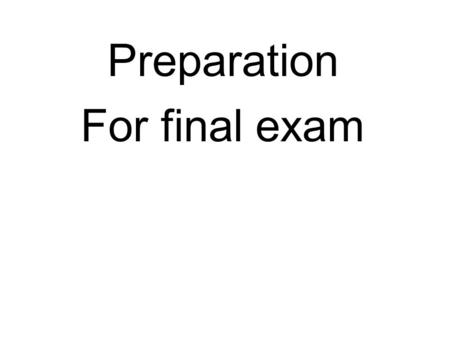 Preparation For final exam