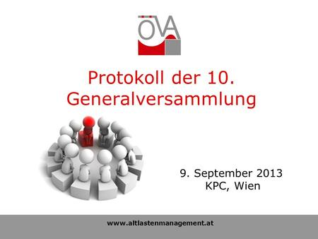 Www.altlastenmanagement.at 9. September 2013 KPC, Wien Protokoll der 10. Generalversammlung.