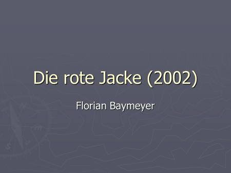 Die rote Jacke (2002) Florian Baymeyer. Pre-film tasks.