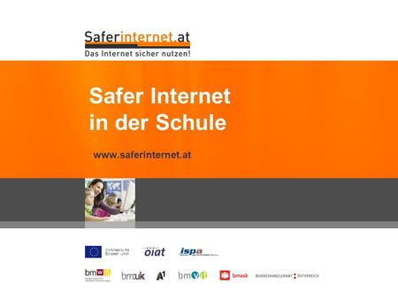 Co-funded by the European Union www.saferinternet.at Safer Internet in der Schule.