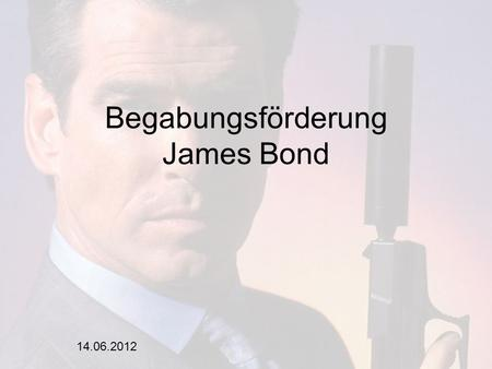 Begabungsförderung James Bond