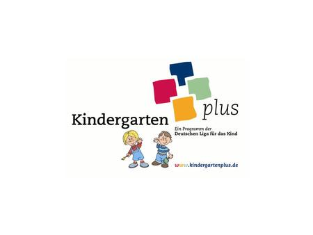 Was ist Kindergarten plus?