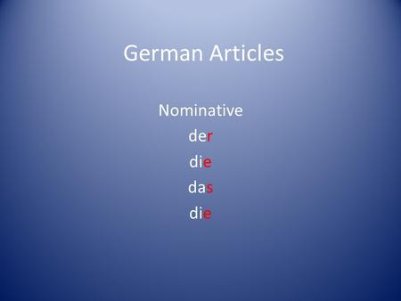 German Articles Nominative der die das.