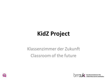 KidZ Project Klassenzimmer der Zukunft Classroom of the future.