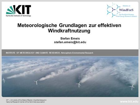 KIT – University of the State of Baden-Wuerttemberg and National Research Center of the Helmholtz Association INSTITUTE OF METEOROLOGY AND CLIMATE RESEARCH,