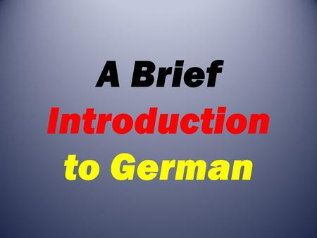 A Brief Introduction to German. Session 4 Viertende Übung.