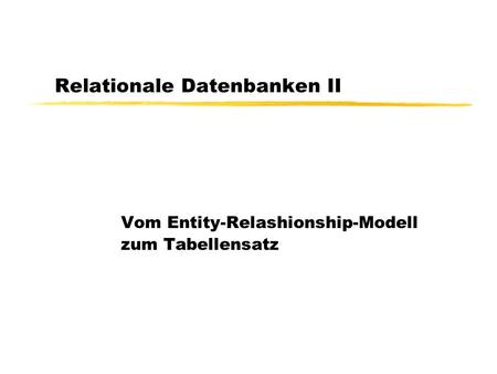 Relationale Datenbanken II