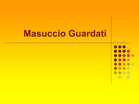 Masuccio Guardati.