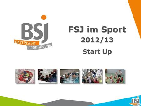 FSJ im Sport 2012/13 Start Up.