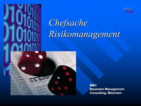 Chefsache Risikomanagement BMC Baumann Management Consulting, München BMC.