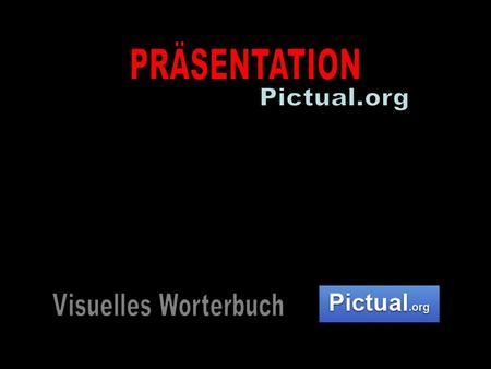PRÄSENTATION Pictual.org Visuelles Worterbuch.