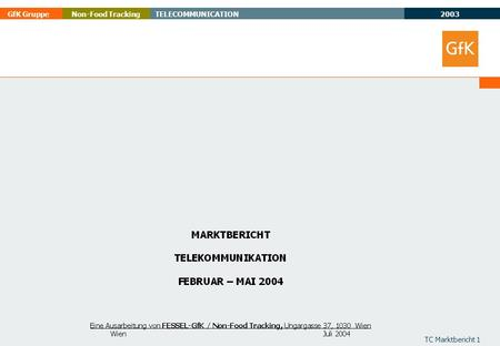 2003 GfK GruppeTELECOMMUNICATIONNon-Food Tracking TC Marktbericht 1.